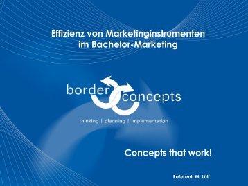 Effizienz von Marketinginstrumenten im Bachelor ... - border concepts