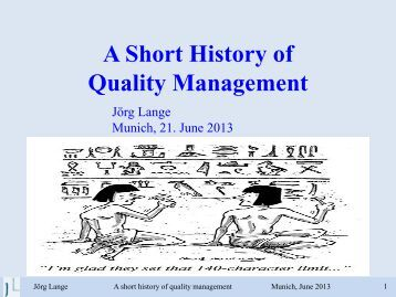 history of quality management A history of lab quality systems how quality systems evolved in the beginning in 1973 labs were not incorporation of quality requirements into compliance documents quality systems and the board's quality management plan begin session a history of lab quality systems how quality.