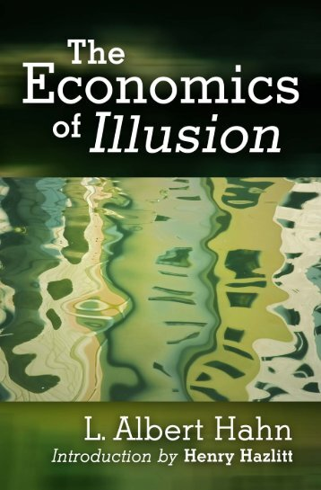 The Economics of Illusion.pdf - The Ludwig von Mises Institute