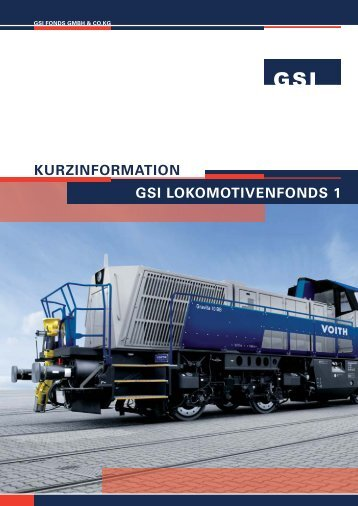 GSI LOKOMOTIVENFONDS 1 KURZINFORMATION - L und B Fonds ...
