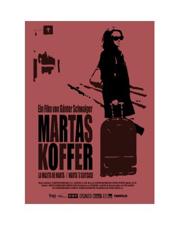 Martas Koffer Vorläufiges Presseheft - Austrianfilm