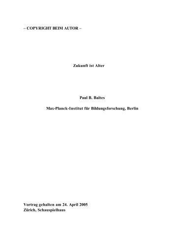 Zukunft ist Alter Paul B. Baltes Max-Planck-Institut für ...
