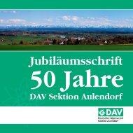 Jubiläumsschrift-PDF-Datei - DAV-Sektion Aulendorf
