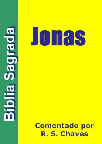 Jonas- Biblia Sagrada Comentado por R. S. Chaves PDF.pdf
