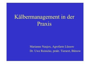 Kälbermanagement in der Praxis (M. Naujox, Dr. U. Reinicke)