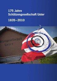 Jubiläumsschrift zum 175 Jahre Jubliäum - Schützengesellschaft Uster