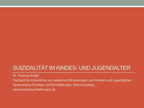 Dr. Thomas Kröpfl: Suizidalität im Kindes- und Jugendalter, 11.6.2013