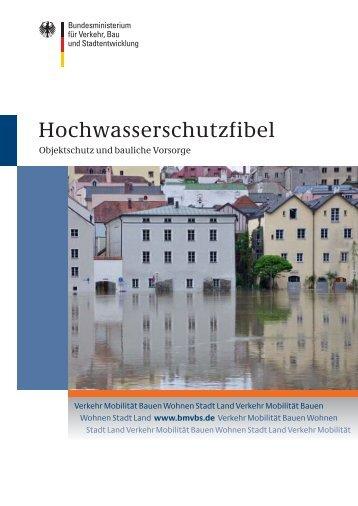 Hochwasserfibel - Objektschutz und bauliche Vorsorge (2010)