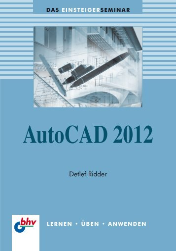 Das EINSTEIGERSEMINAR AutoCAD 2012 - Verlagsgruppe Hüthig ...