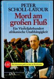 Peter Scholl-Latour Mord am grossen Fluß; Ein Vierteljhundert ...
