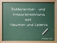 Differential- und Integralrechnung mit Newton und Leibniz
