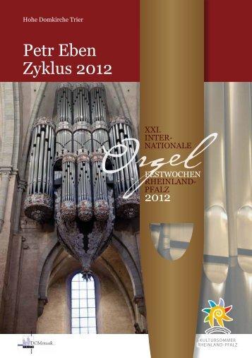 Petr Eben Zyklus 2012 - Trierer Orgelpunkt