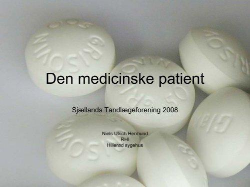 Den medicinske patient - Sjællands Tandlægeforening