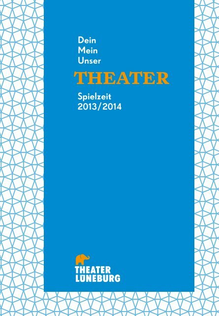 Spielzeitheft 2013/2014 als pdf - Theater Lüneburg
