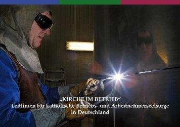 """""""KIRCHE IM BETRIEB"""" Leitlinien für katholische Betriebs- und ..."""