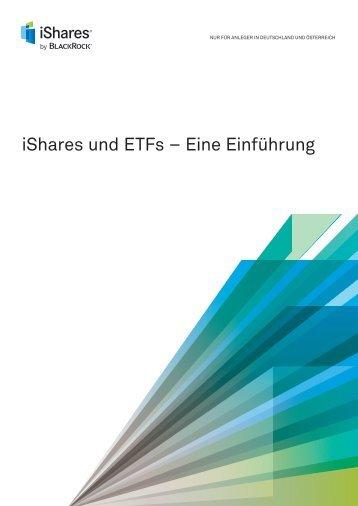 iShares und ETFs – Eine Einführung (Introducing iShares ... - Xetra