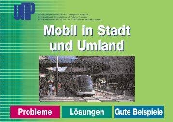 Mobil in Stadt und Umland Mobil in Stadt und ... - Railway Mobility