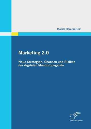 Marketing 2.0. Neue Strategien, Chancen und Risiken ... - Die Onleihe