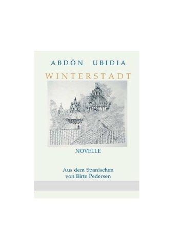 (CIUDAD DE INVIERNO EN ALEMÁN BORRADOR3)4 - Abdón Ubidia