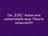 """Die """"ESEL"""" haben eine sensationelle neue Theorie entwickelt!!!"""