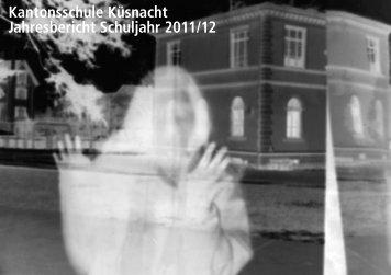 Kantonsschule Küsnacht Jahresbericht Schuljahr 2011/12