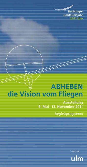 ABHEBEN die Vision vom Fliegen - Berblinger Wettbewerb 2013 Ulm