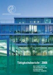 Tätigkeitsbericht | 2006 - Max-Planck-Institut für ausländisches und ...