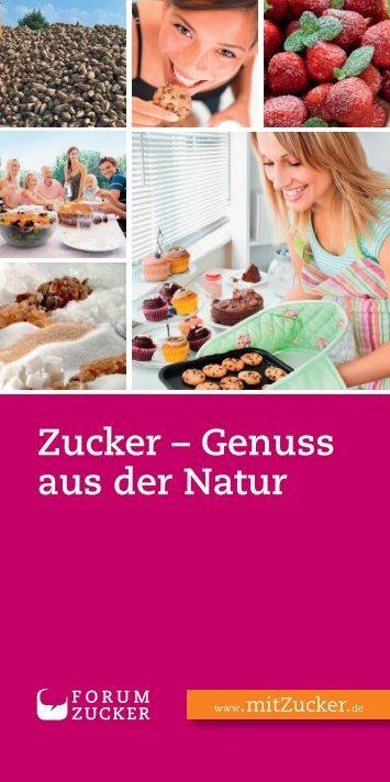"""Download Flyer """"Zucker - Genuss aus der Natur"""" (2 MB) - mit zucker!"""