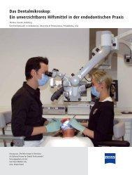 Das Dentalmikroskop: Ein unverzichtbares Hilfsmittel in ... - Carl Zeiss