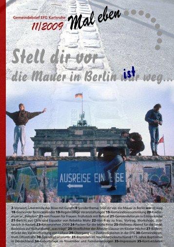 11/2009 Stell dir vor die Mauer in Berlin wär weg... ist - EFG Karlsruhe