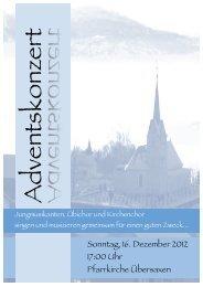 Sonntag, 16. Dezember 2012 17:00 Uhr Pfarrkirche Übersaxen
