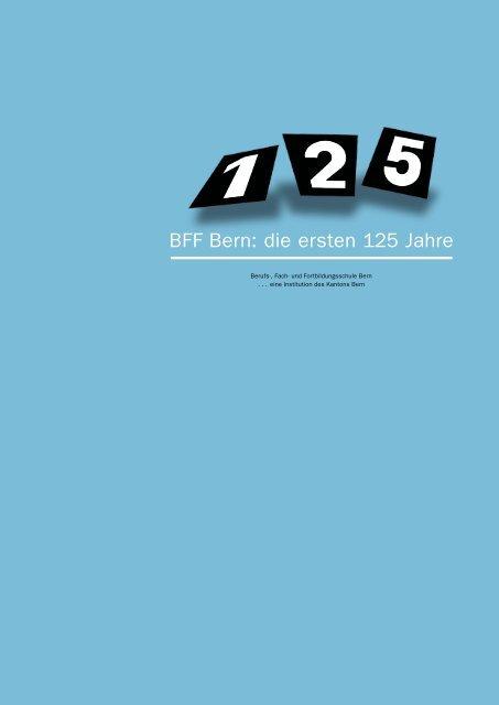 Festschrift zum 125-Jahre-Jubiläum - BFF Bern