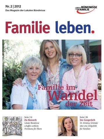 Familie leben. · Das Magazin der Lokalen Bündnisse · Nr. 2 | 2012 ...