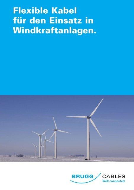 Flexible Kabel für den Einsatz in Windkraftanlagen. - Brugg Kabel AG