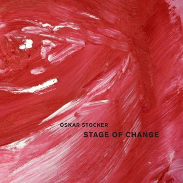 STAGE OF CHANGE / Catalouge : Katalog - Oskar Stocker