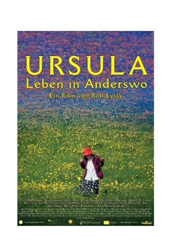 Pressedossier «Ursula» downloaden - Ursula Leben in Anderswo
