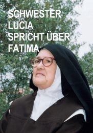 schwester lucia spricht über fatima - Postulação de Francisco e ...