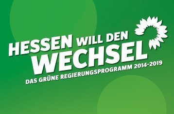 Hessen will den Wechsel - Bündnis 90/Die Grünen Hessen