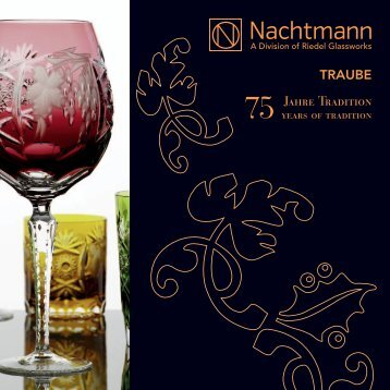 TRAUBE Jahre Tradition - FX Nachtmann Bleikristallwerke GmbH