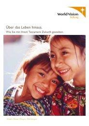 Über das Leben hinaus. - World Vision Stiftung