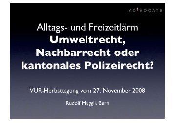 Umweltrecht, Nachbarrecht oder kantonales Polizeirecht? - vur