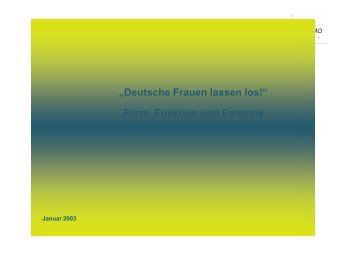 """""""Deutsche Frauen lassen los!"""" Form, Funktion und Fantasie - Seissmo"""