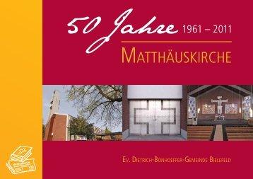Festschrift 50 Jahre Matthäuskirche - Dietrich-bonhoeffer-gemeinde.de