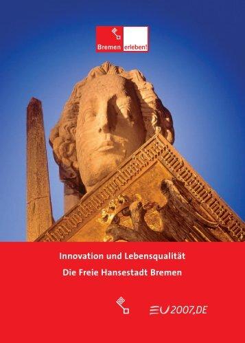 Innovation und Lebensqualität Die Freie Hansestadt Bremen