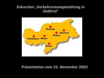 "Exkursion ""Verkehrsraumgestaltung in Südtirol"" Präsentation vom ..."