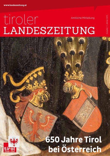 650 Jahre Tirol bei Österreich - Die Tiroler Landeszeitung