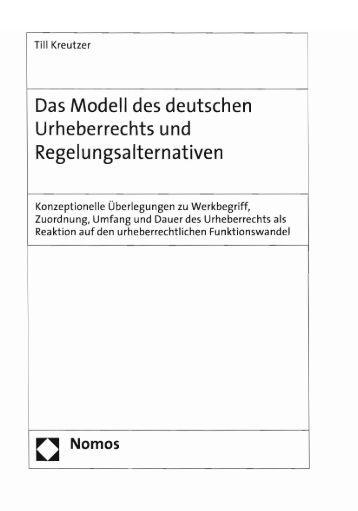 Das Modell des deutschen Urheberrechts und Regel ungsa Iternativen