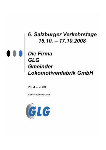 6. Salzburger Verkehrstage 15.10. – 17.10.2008 Die Firma GLG ...