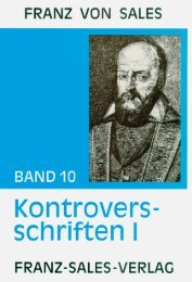 Franz von Sales - Band 10 - Gott ist die Liebe