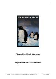 Lehrerinfo (pdf) - Theater Eiger Mönch & Jungfrau